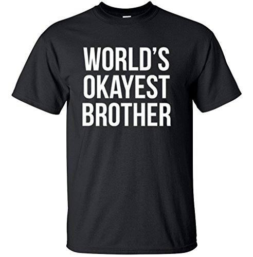 Adult World's Okayest Brother Funny Siblings tee for Brothers T Shirt Large Black