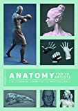 Anatomy for 3D Artists: The Essential Guide for