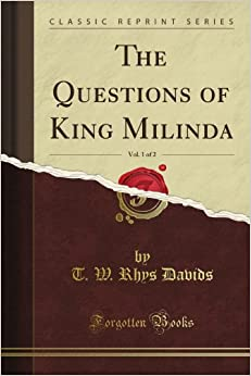 The Questions of King Milinda, Vol. 1 of 2 (Classic Reprint)