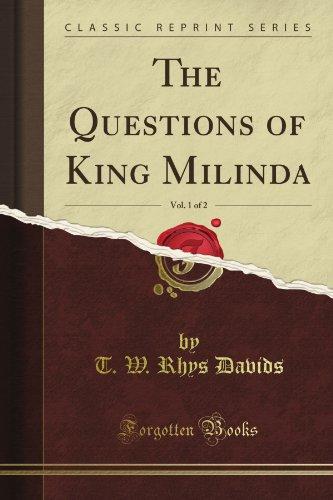 The Questions of King Milinda, Vol. 1 of 2 (Classic Reprint)