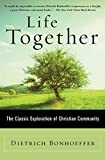 Life Together: The Classic Exploration of Christian
