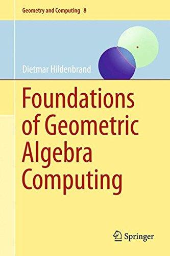 Foundations of Geometric Algebra Computing (Geometry and Computing)
