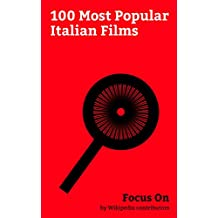 Focus On: 100 Most Popular Italian Films: Cinema of Italy, The Good, the Bad and the Ugly, Casino Royale (2006 film), Cannibal Holocaust, Caligula (film), ... film), Once Upon a Time in the West, etc.