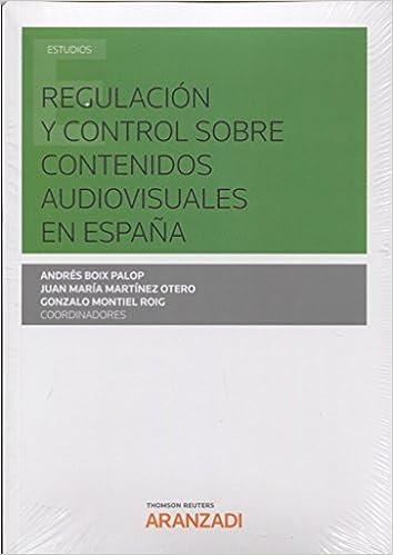 Regulación y control sobre contenidos audiovisuales en España Monografía: Amazon.es: Andrés Boix Palop , Juan María Martínez Otero, Gonzalo Montiel Roig: ...