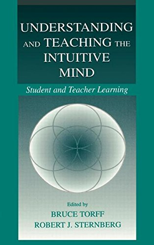 Understanding and Teaching the Intuitive Mind: Student and Teacher Learning (Educational Psychology Series)