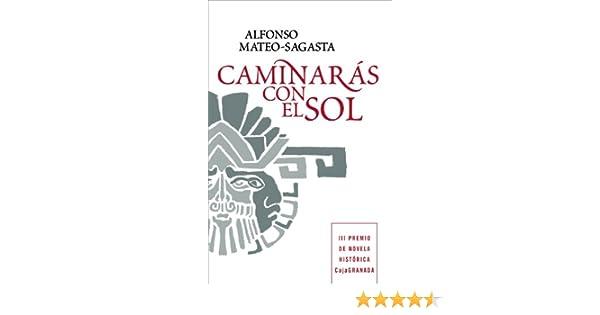 Amazon.com: Caminarás con el sol (Spanish Edition) eBook: Alfonso Mateo-Sagasta: Kindle Store