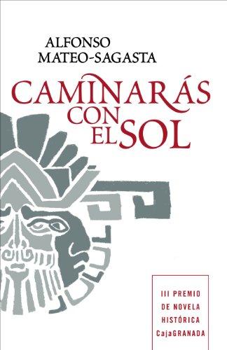 Caminarás con el sol (Spanish Edition) by [Mateo-Sagasta, Alfonso]