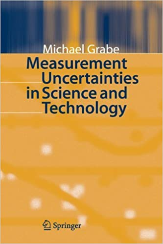 Measurement Uncertainties in Science and Technology by Michael Grabe (2010-01-14)