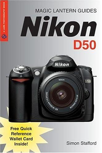 magic lantern guides nikon d50 simon stafford 9781579908041 rh amazon com nikon d50 instruction manual nikon d500 user manual