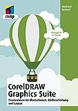 CorelDRAW Graphics Suite 2018: Praxiswissen für Illustrationen, Bildbearbeitung und Layout (German Edition)