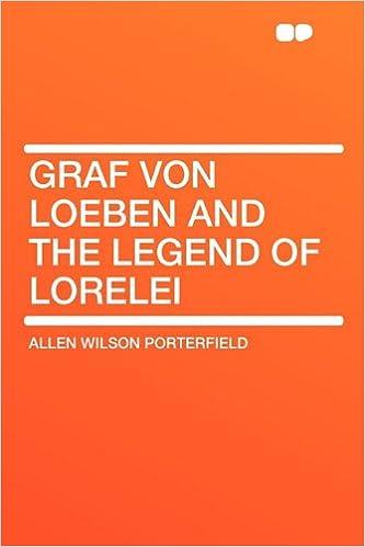 Graf von Loeben and the Legend of Lorelei