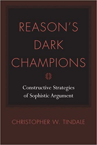 reason s dark champions constructive strategies of sophistical argument christopher w tindale