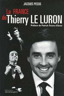 La France de Thierry Le Luron, Pessis, Jacques