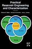 img - for Practical Reservoir Engineering and Characterization by Richard O. Baker (2015-05-21) book / textbook / text book