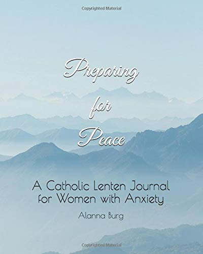 Pdf Christian Books Preparing for Peace: A Catholic Lenten Journal for Women with Anxiety
