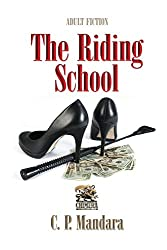 The Riding School: Inducted into a world of pony play... (The Pony Tales Book 1)
