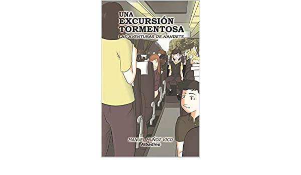 Amazon.com: UNA EXCURSIÓN TORMENTOSA: LAS AVENTURAS DE NANDETE (Spanish Edition) eBook: MANUEL MUÑOZ VICO: Kindle Store