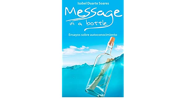 Message In A Bottle (Spanish Edition) - Kindle edition by Isabel Duarte Soares, María Carda. Literature & Fiction Kindle eBooks @ Amazon.com.