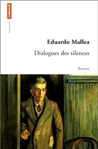 Dialogues des silences par Eduardo Mallea
