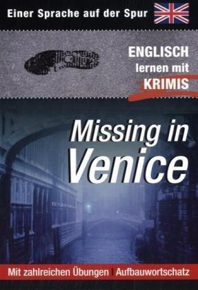 Missing in Venice - Einer Sprache auf der Spur - Englisch lernen mit Krimis