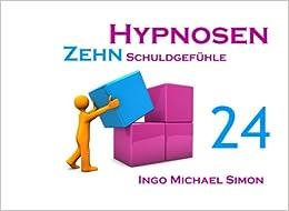 Zehn Hypnosen. Band 24: Schuldgefühle