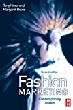 img - for Fashion Marketing: Contemporary Issues by Hines, Tony (2006) Hardcover book / textbook / text book
