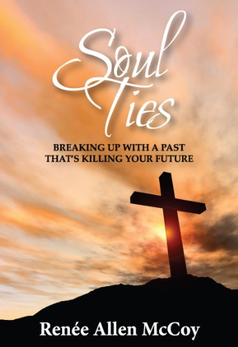 Books : Soul Ties: Breaking Up with a Past That's Killing Your Future