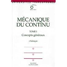 Mecanique du Continu Tome 1 Concepts Generaux