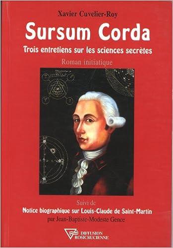 Télécharger en ligne Sursum Corda : Trois entretiens sur les sciences secrètes epub pdf