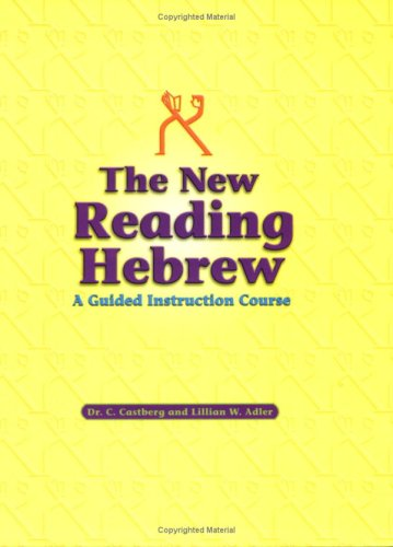 The New Reading Hebrew: A Guided Instruction Course C. Castberg