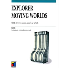 explorer moving worlds: vrml 2. 0 et mondes animes web
