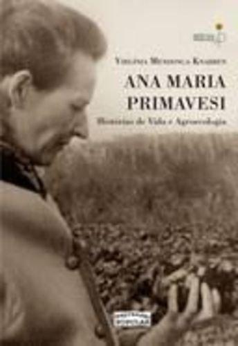 Ana Maria Primavesi. Histórias de Vida e Agroecologia