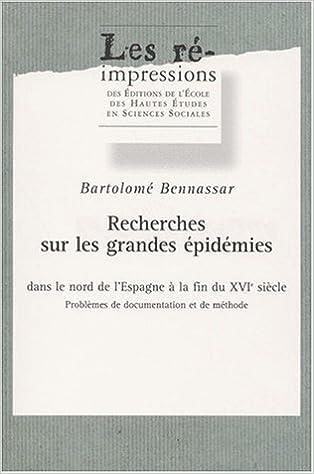 Téléchargement Recherches sur les grandes épidémies dans le nord de l'Espagne à la fin du 16e siècle. : Problèmes de documentation et de méthode pdf, epub ebook