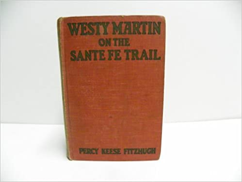 Westy Martin On The Sante Fe Trail Westy Martin Volume 4 Percy