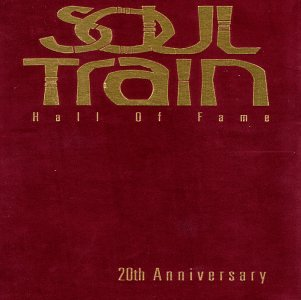 Soul Train: Hall of Fame, 20th Anniversary by Rhino