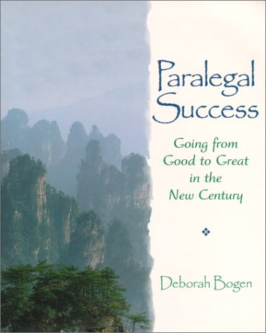 Paralegal Success: Going from Good to Great in the New...