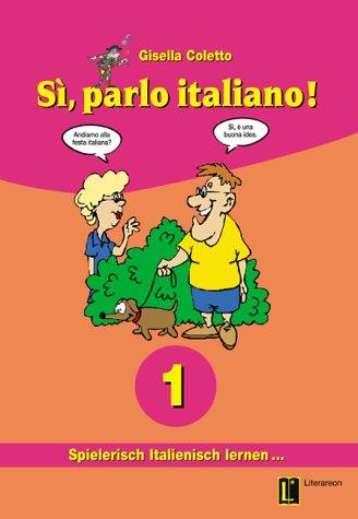 Si, parlo italiano!, Lehr- u. Arbeitsbuch