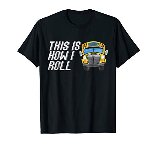 This Is How I Roll School Bus Driver youth Shirts Funny Gift