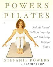 Powers Pilates: Stefanie Powers' Guide to Longevity and Well-being Through Pilates