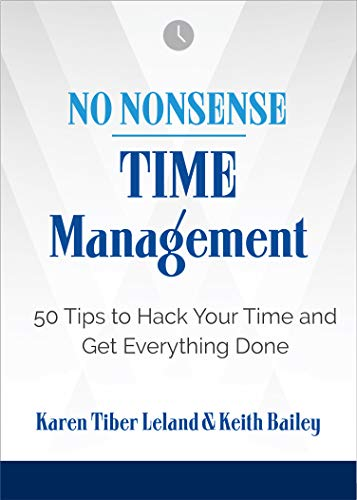 No Nonsense: Time Management: 50 Tips to Hack Your Time and Get Everything Done