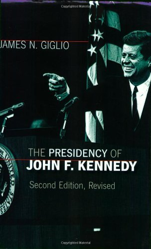 By James N. Giglio - The Presidency of John F. Kennedy: 2nd (second) Edition pdf
