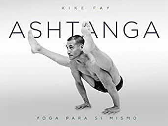 Ashtanga : yoga para sí mismo (Spanish Edition)
