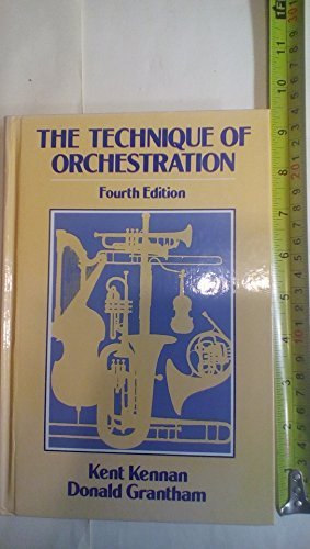 The Technique of Orchestration by Kent Kennan (1989-11-01)