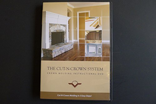 Cut-N-Crown System - Crown Molding Instructional DVD, Cut-N-Crown Molding in 3 Easy Steps! (Cuts Molding Crown)
