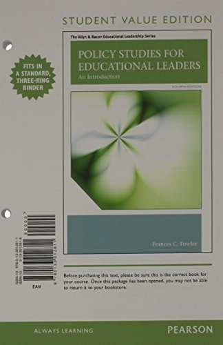 Policy Studies for Educational Leaders: An Introduction, Student Value Edition (4th Edition) (The Allyn & Bacon Educational Leadership Series) by Frances C. Fowler (2012-04-07)