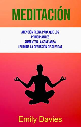 Amazon.com: Meditación: Atención Plena Para Que Los ...