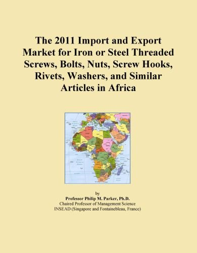 The 2011 Import and Export Market for Iron or Steel Threaded Screws, Bolts, Nuts, Screw Hooks, Rivets, Washers, and Similar Articles in Africa