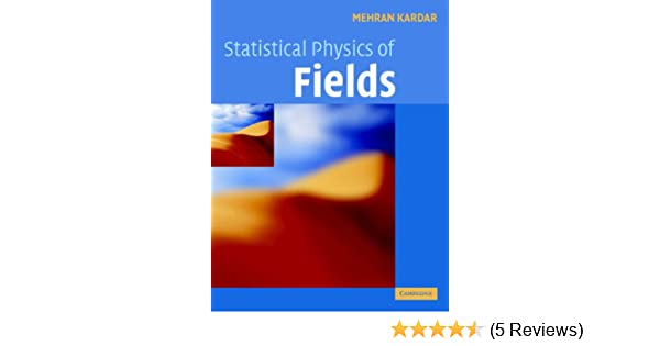 Statistical physics of fields 1 mehran kardar amazon fandeluxe Image collections