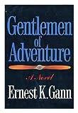 img - for Gentlemen of Adventure / Ernest K. Gann book / textbook / text book