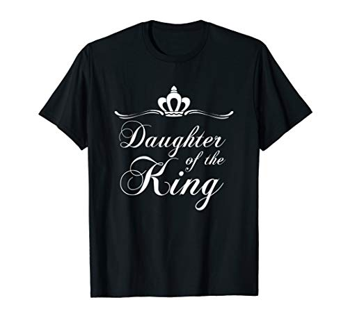 Daughter of the King Shirt Royalty Christian Crown T-Shirt